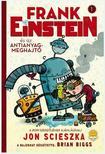 Jon Scieszka - Frank Einstein és az antianyag-meghajtó - KEMÉNY BORÍTÓS<!--span style='font-size:10px;'>(G)</span-->