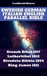Giovanni Luzzi, Joern Andre Halseth, King James, Kong Gustav V, Martin Luther, TruthBeTold Ministry - Swedish German Italian English Parallel Bible [eKönyv: epub, mobi]