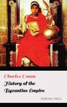 Oman Charles - History of the Byzantine Empire [eKönyv: epub,  mobi]