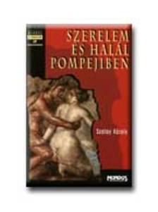 SZALAY KÁROLY - Szerelem és halál Pompejiben