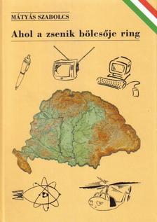 Mátyás Szabolcs - Ahol a zsenik bölcsője ring