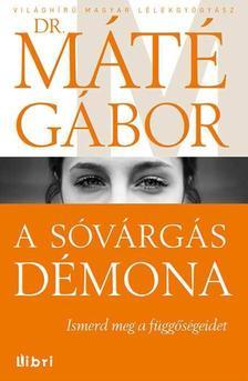 DR. MÁTÉ GÁBOR - A sóvárgás démona