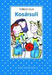 Turbuly Lilla - Kosársuli (2. kiadás)