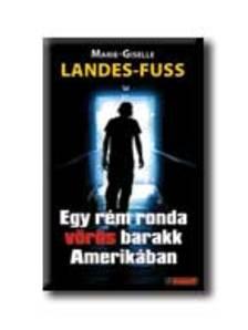 LANDES-FUSS, MARIE-GISELLE - EGY RÉM RONDA VÖRÖS BARAKK AMERIKÁBAN - ARANYTOLL - PUHA BORÍTÓS