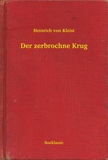 Heinrich von Kleist - Der zerbrochne Krug [eKönyv: epub, mobi]