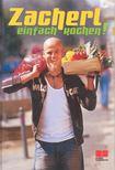 ZACHEL, RALF - Zacherl - einfach kochen! [antikvár]