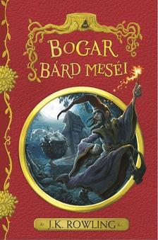 J. K. Rowling - Bogar bárd meséi