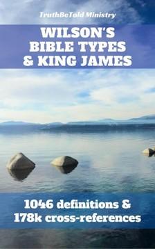 TruthBeTold Ministry, Joern Andre Halseth, Noah Webster - Wilson's Bible Types and King James [eKönyv: epub, mobi]