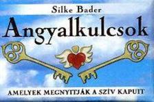 Silke Bader - ANGYALKULCSOK - AMELYEK MEGNYITJÁK A SZÍV KAPUIT - 56 KÁRTYA -