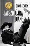 Diane Keaton - Játszd újra Diane  [eKönyv: epub, mobi]