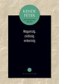 Kende P�ter: Magyars�g, zsid�s�g, emberis�g