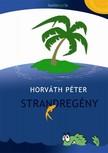 Horváth Péter - Strandregény [eKönyv: epub,  mobi]