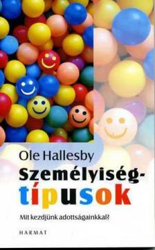 Ole Hallesby - Személyiségtípusok - Mit kezdjünk adottságainkkal?