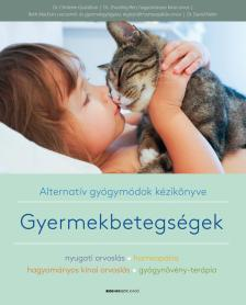Dr.Christine Gustafson- Dr.Zhuoling Ren-Beth MacEoin-Dr.David Kiefer - Gyermekbetegségek - Alternatív gyógymódok kézikönyve