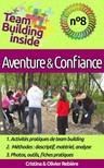 Olivier Rebiere, Cristina Rebiere, Cristina Rebiere - Team Building inside n°8 - aventure & confiance [eKönyv: epub,  mobi]