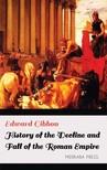 Edward Gibbon - History of the Decline and Fall of the Roman Empire [eKönyv: epub, mobi]