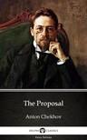 Delphi Classics Anton Chekhov, - The Proposal by Anton Chekhov (Illustrated) [eKönyv: epub,  mobi]