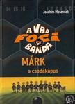 Joachim Masannek - A vad focibanda 13. - Márk a csodakapus<!--span style='font-size:10px;'>(G)</span-->