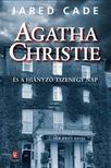 Jared Cade - Agatha Christie és a hiányzó tizenegy nap