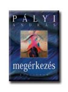 Pályi András - MEGÉRKEZÉS
