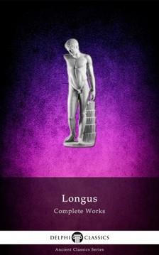 Longus - Complete Works of Longus (Illustrated) [eKönyv: epub, mobi]