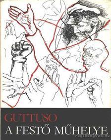 Guttuso, Renato - A festő műhelye [antikvár]