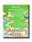 Alk. szerk.: Borbély Borbála - MÁSOLÁSI GYAKORLATOK-MAKACS KEZEK DI-070040