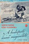 SZÉCSI NOÉMI, GÉRA ELEONÓRA - A budapesti úrinő magánélete (1860-1914)<!--span style='font-size:10px;'>(G)</span-->