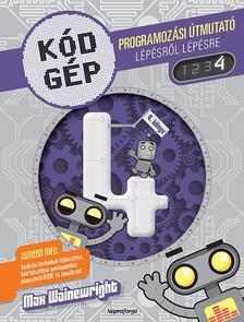 - Kódgép 4. - Programozási útmutató lépésről lépésre