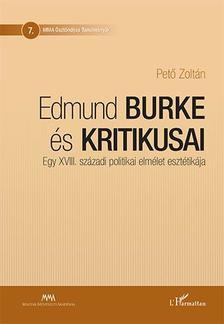 Pető Zoltán - Edmund Burke és kritikusai - Egy XVIII. századi politikai elmélet esztétikája
