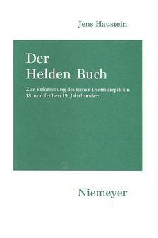 HAUSTEIN, JENS - Der Helden Buch - Zur Erforschung deutscher Dietrichepik [antikvár]
