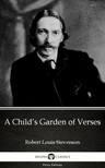 Delphi Classics Robert Louis Stevenson, - A Child's Garden of Verses by Robert Louis Stevenson (Illustrated) [eKönyv: epub,  mobi]