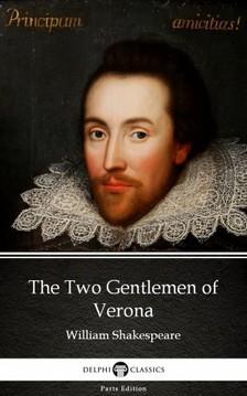 Delphi Classics William Shakespeare, - The Two Gentlemen of Verona by William Shakespeare (Illustrated) [eKönyv: epub, mobi]