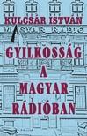 Kulcsár István - Gyilkosság a Magyar Rádióban [eKönyv: epub, mobi]<!--span style='font-size:10px;'>(G)</span-->