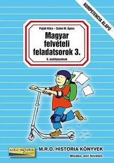 Pojják Klára - Szabó M. Ágnes - MAGYAR FELVÉTELI FELADATSOROK 3. (8. OSZTÁLYOSOKNAK)
