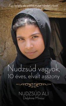 MINOUI, DELPHINE - ALI, NUDZSÚ - Nudzsúd vagyok, 10 éves elvált asszony