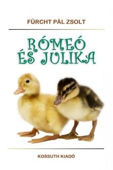 Fürcht Pál Zsolt - Rómeó és Julika [eKönyv: epub, mobi]