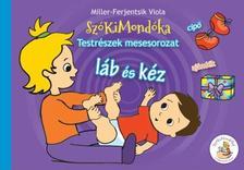 Miller-Ferjentsik Viola - Láb és kéz - SzóKiMondóka Testrészek Mesesorozat