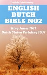 Gerson Bucerus, Herman Faukelius, Jakobus Rolandus, Joern Andre Halseth, Johannes Bogerman, King James, Petrus Cornelisz, TruthBeTold Ministry, Willem Baudartius - English Dutch Bible No2 [eKönyv: epub,  mobi]