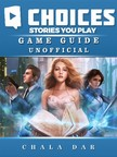 Dar Chala - Choices Stories you Play Game Guide Unofficial [eKönyv: epub,  mobi]