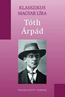 TÓTH ÁRPÁD - Tóth Árpád versei [eKönyv: epub, mobi]