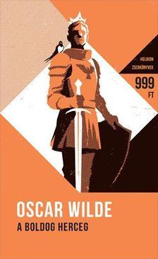 Oscar Wilde - A boldog herceg - És más mesék