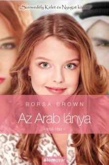 Borsa Brown - Az Arab lánya 1. - Az Arab sorozat 3. rész