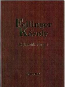 - Fellinger Károly legszebb versei
