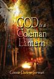 Stewart Connie Darlene - God is a Coleman Lantern [eKönyv: epub,  mobi]