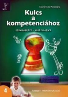KISSNÉ FODOR ANNAMÁRIA - Kulcs a kompetenciához - Szövegértés - matematika 4.