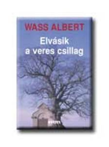Wass Albert - ELVÁSIK A VERES CSILLAG /KEMÉNY/