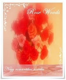 Rose Woods - ...ott is majd téged szeretlek [eKönyv: epub, mobi]