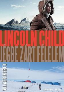 Lincoln Child - Jégbe zárt félelem