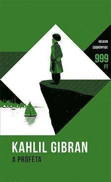 Kahlil Gibran - A próféta